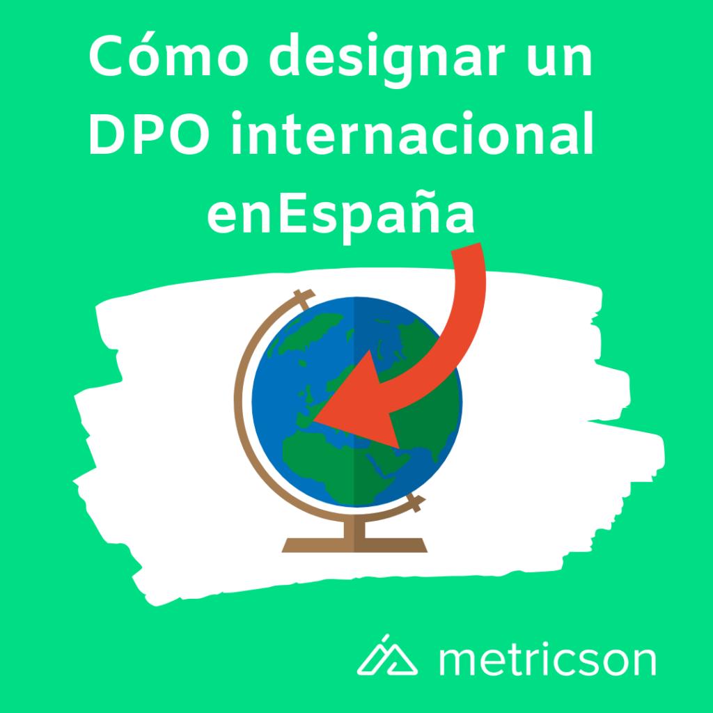 Cómo designar un DPO internacional en España